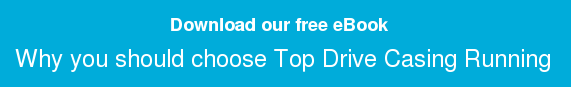 Download our free eBook  Why you should choose Top Drive Casing Running